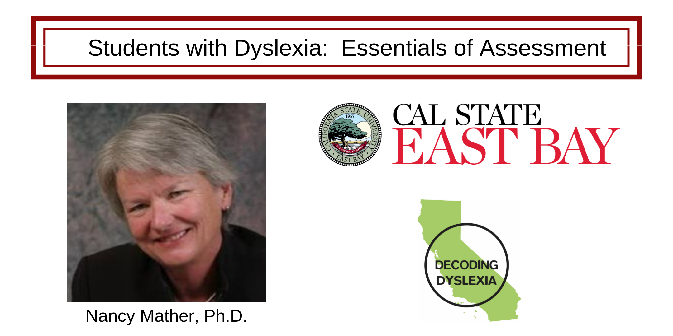 Students with Dyslexia: Essentials of Assessment @ California State University, East Bay - Valley Business and Technology Center - 124
